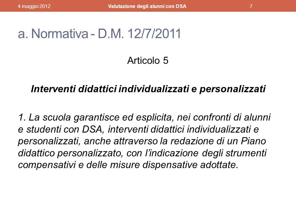 a.Normativa - D.M. 12/7/2011 Articolo 5 Interventi didattici individualizzati e personalizzati 1.