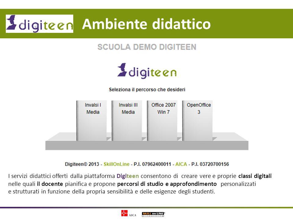 Ambiente didattico I servizi didattici offerti dalla piattaforma Digiteen consentono di creare vere e proprie classi digitali nelle quali il docente p