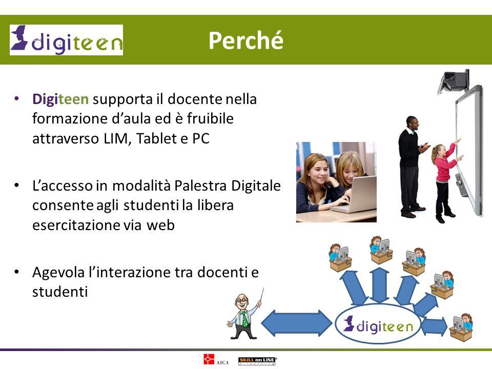 Digiteen supporta il docente nella formazione daula ed è fruibile attraverso LIM, Tablet e PC Laccesso in modalità Palestra Digitale consente agli stu