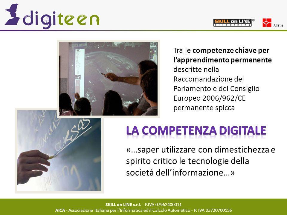 SKILL on LINE s.r.l. - P.IVA 07962400011 AICA - Associazione Italiana per l'Informatica ed il Calcolo Automatico - P. IVA 03720700156 Tra le competenz