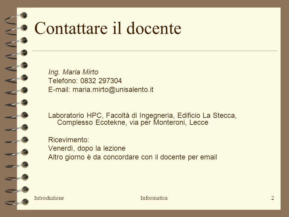 IntroduzioneInformatica2 Contattare il docente Ing.
