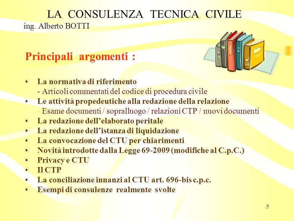 LA CONSULENZA TECNICA CIVILE ing.Alberto BOTTI Codice di Procedura Civile Art.