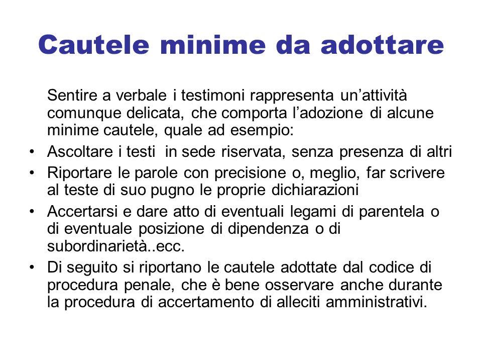 Cautele minime da adottare Sentire a verbale i testimoni rappresenta unattività comunque delicata, che comporta ladozione di alcune minime cautele, qu
