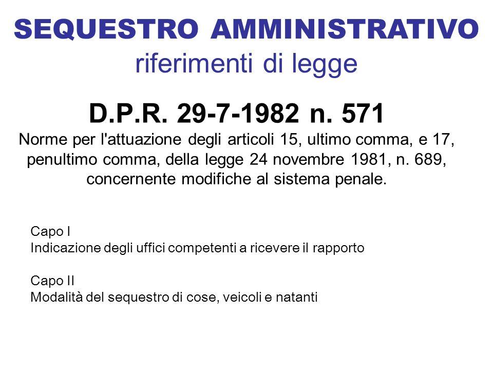D.P.R. 29-7-1982 n. 571 Norme per l'attuazione degli articoli 15, ultimo comma, e 17, penultimo comma, della legge 24 novembre 1981, n. 689, concernen