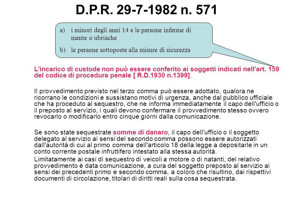 L'incarico di custode non può essere conferito ai soggetti indicati nell'art. 159 del codice di procedura penale [ R.D.1930 n.1399]. Il provvedimento