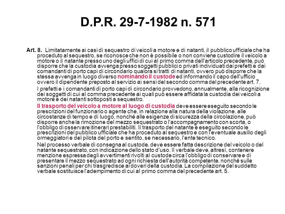 Art. 8. Limitatamente ai casi di sequestro di veicoli a motore e di natanti, il pubblico ufficiale che ha proceduto al sequestro, se riconosce che non