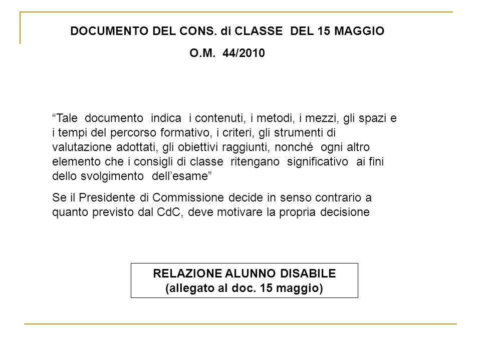 DOCUMENTO DEL CONS. di CLASSE DEL 15 MAGGIO O.M. 44/2010 Tale documento indica i contenuti, i metodi, i mezzi, gli spazi e i tempi del percorso format