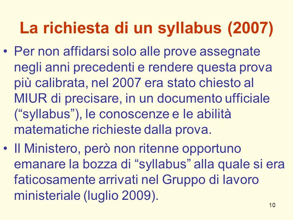 10 La richiesta di un syllabus (2007) Per non affidarsi solo alle prove assegnate negli anni precedenti e rendere questa prova più calibrata, nel 2007