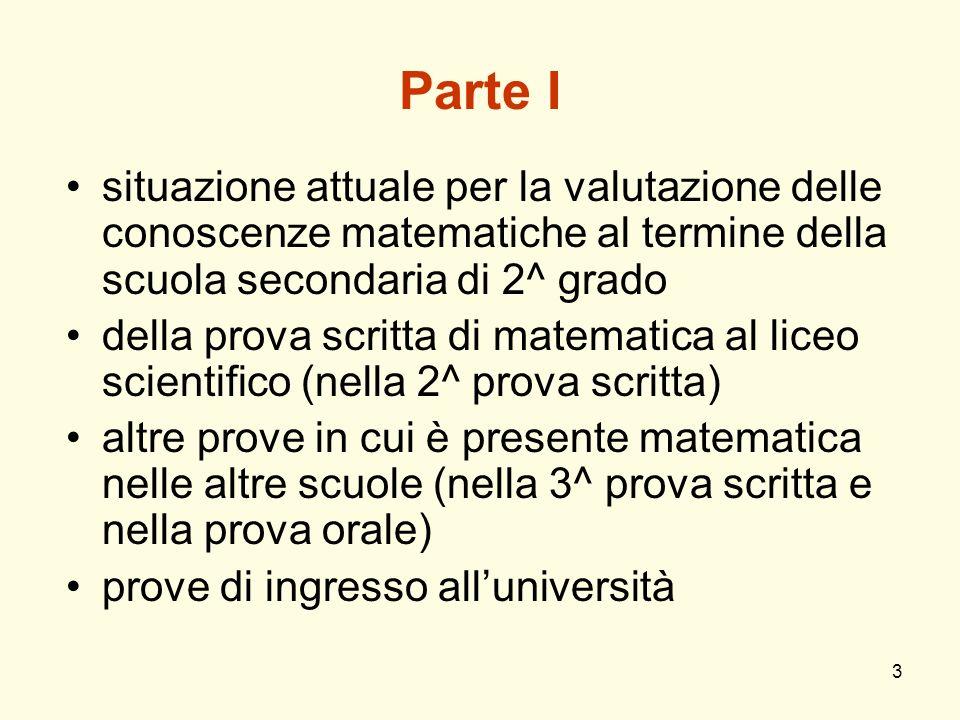 3 Parte I situazione attuale per la valutazione delle conoscenze matematiche al termine della scuola secondaria di 2^ grado della prova scritta di mat