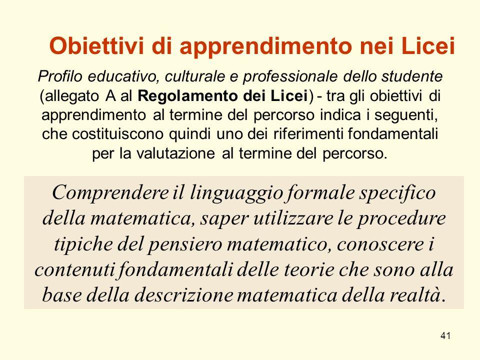 41 Profilo educativo, culturale e professionale dello studente (allegato A al Regolamento dei Licei) - tra gli obiettivi di apprendimento al termine d