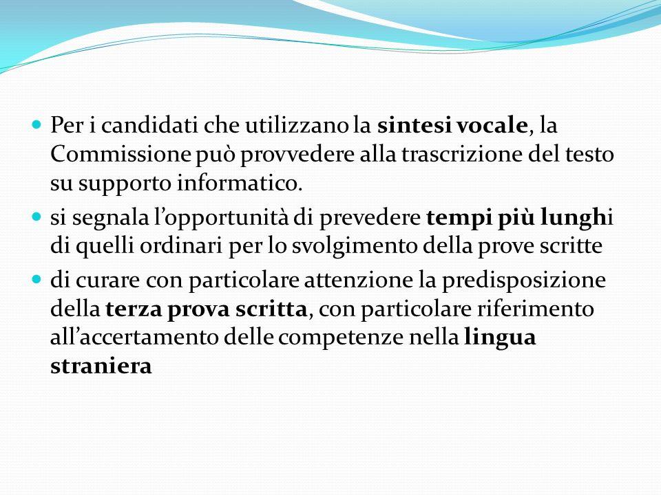 Per i candidati che utilizzano la sintesi vocale, la Commissione può provvedere alla trascrizione del testo su supporto informatico.