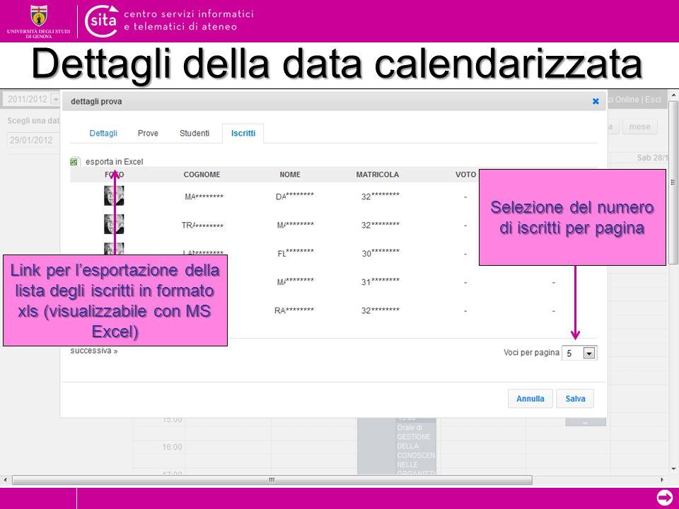Dettagli della data calendarizzata ******** Link per lesportazione della lista degli iscritti in formato xls (visualizzabile con MS Excel) Selezione d