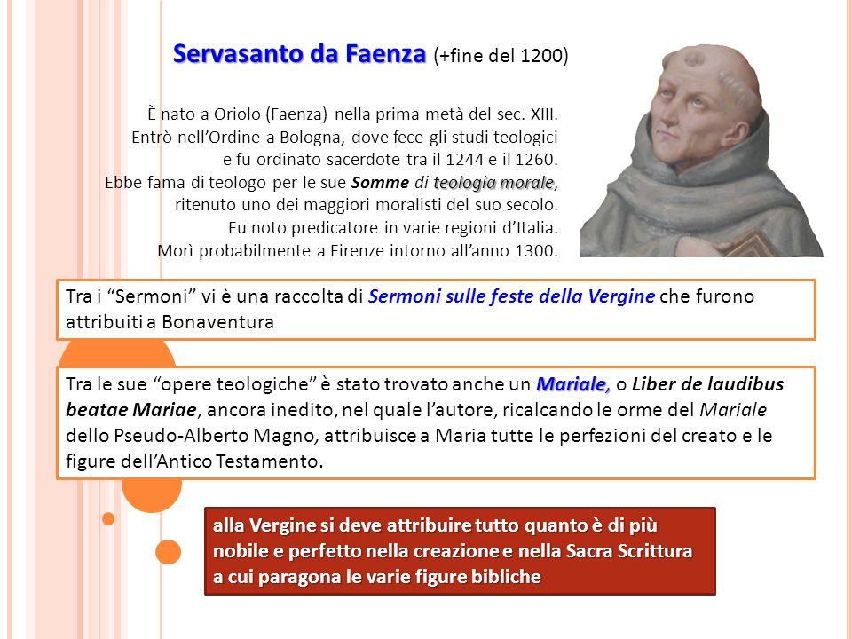 Servasanto da Faenza Servasanto da Faenza (+fine del 1200) È nato a Oriolo (Faenza) nella prima metà del sec. XIII. Entrò nellOrdine a Bologna, dove f