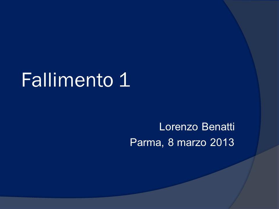 Fallimento 1 Lorenzo Benatti Parma, 8 marzo 2013