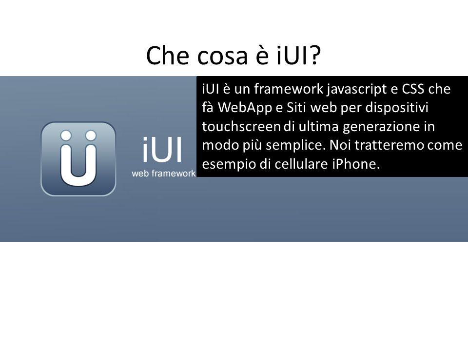 Premessa Per creare una Webapp con iUI non è richiesta alcuna conoscenza preliminare con qualsiasi linguaggio di pregrammazione, ma si ha bisogno solo di familiarità con le basi del codice HTML.