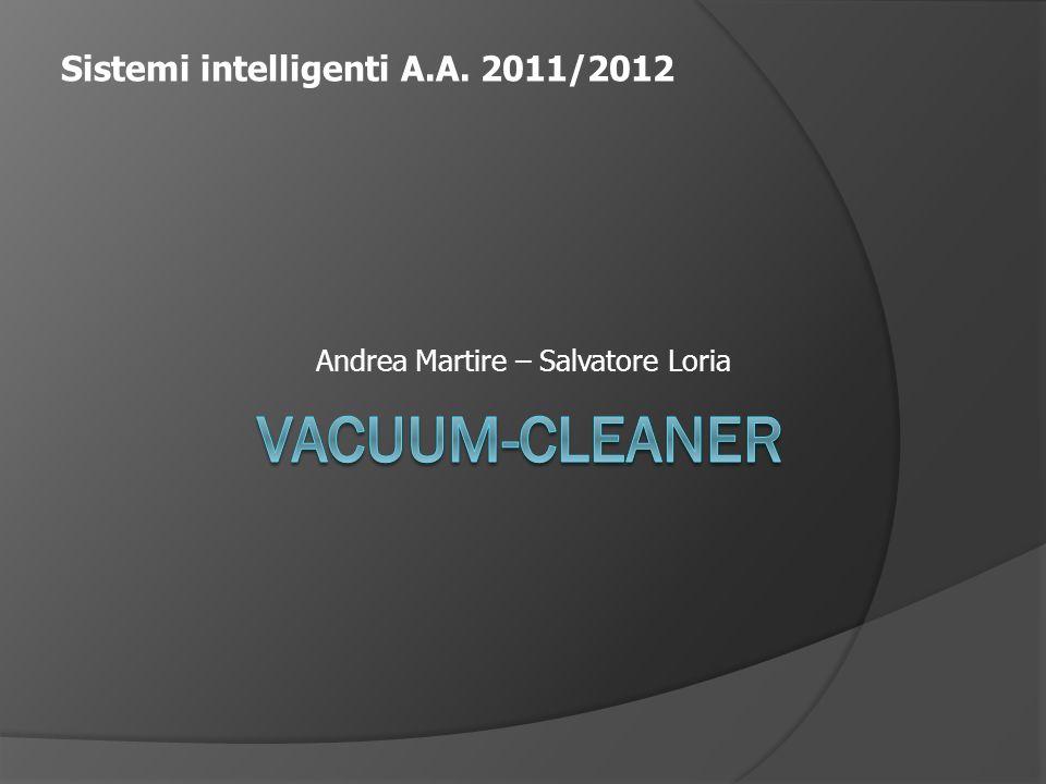 Andrea Martire – Salvatore Loria Sistemi intelligenti A.A. 2011/2012