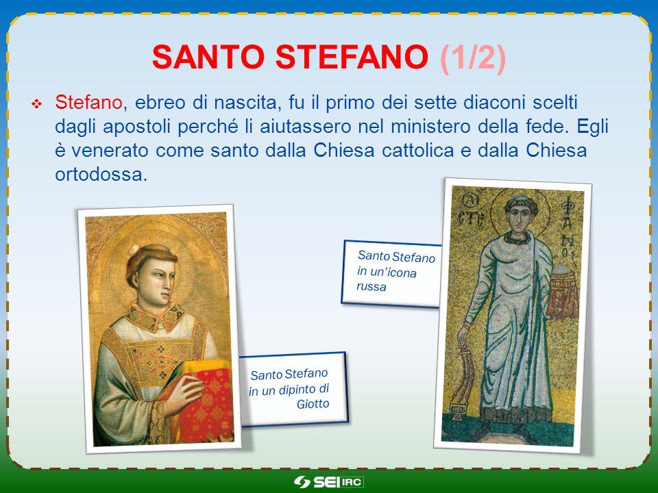 SANTO STEFANO (2/2) Stefano fu il protomartire, cioè il primo cristiano ad aver dato la vita per testimoniare la propria fede in Cristo e per la diffusione del Vangelo.