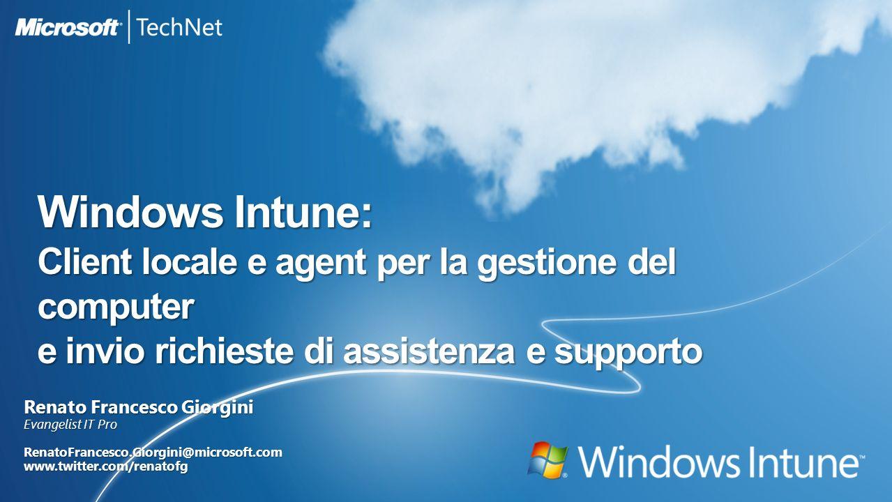 Renato Francesco Giorgini Evangelist IT Pro RenatoFrancesco.Giorgini@microsoft.comwww.twitter.com/renatofg