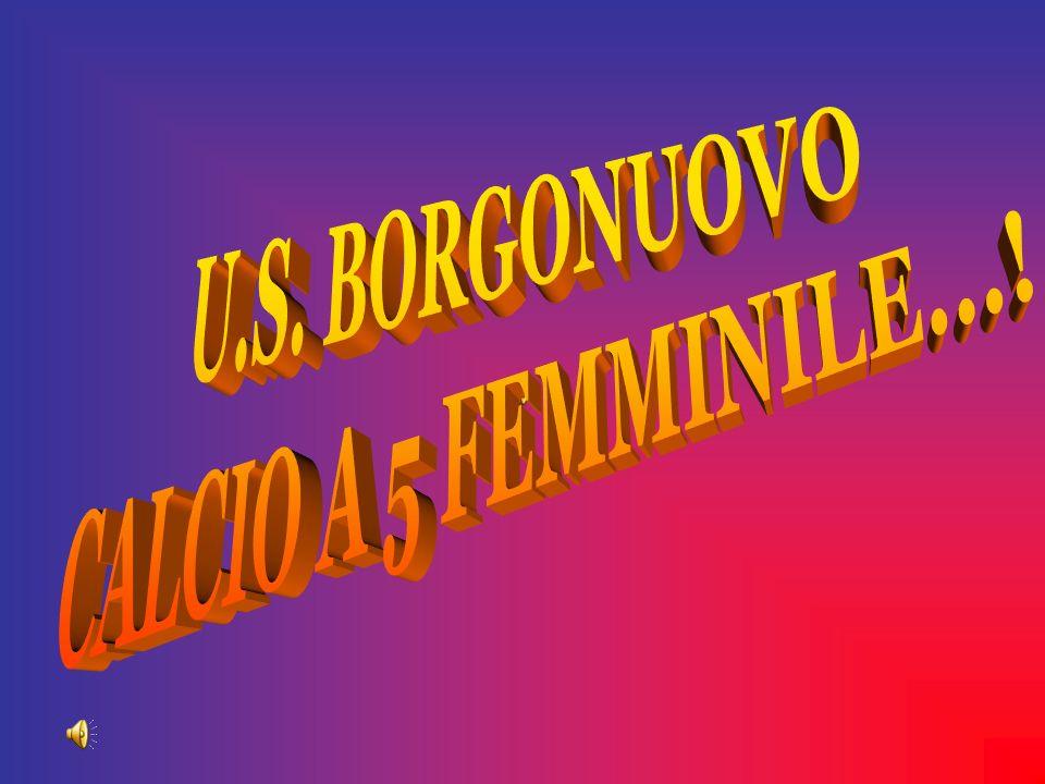 Nel 1999 inizia lavventura del Borgonuovo femminile