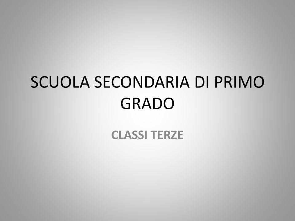 SCUOLA SECONDARIA DI PRIMO GRADO CLASSI TERZE