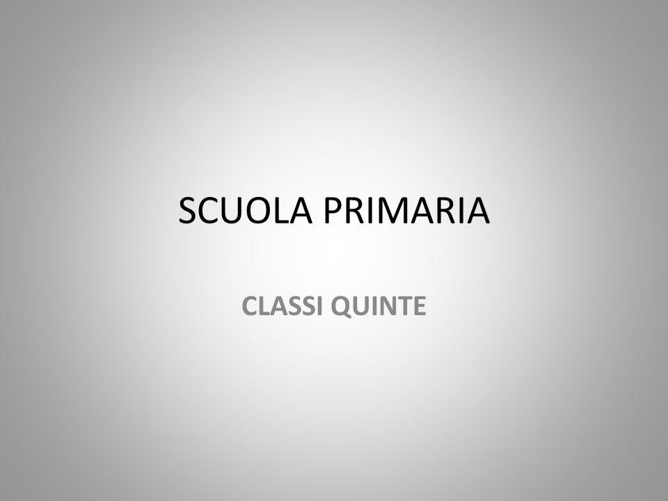 SCUOLA PRIMARIA CLASSI QUINTE
