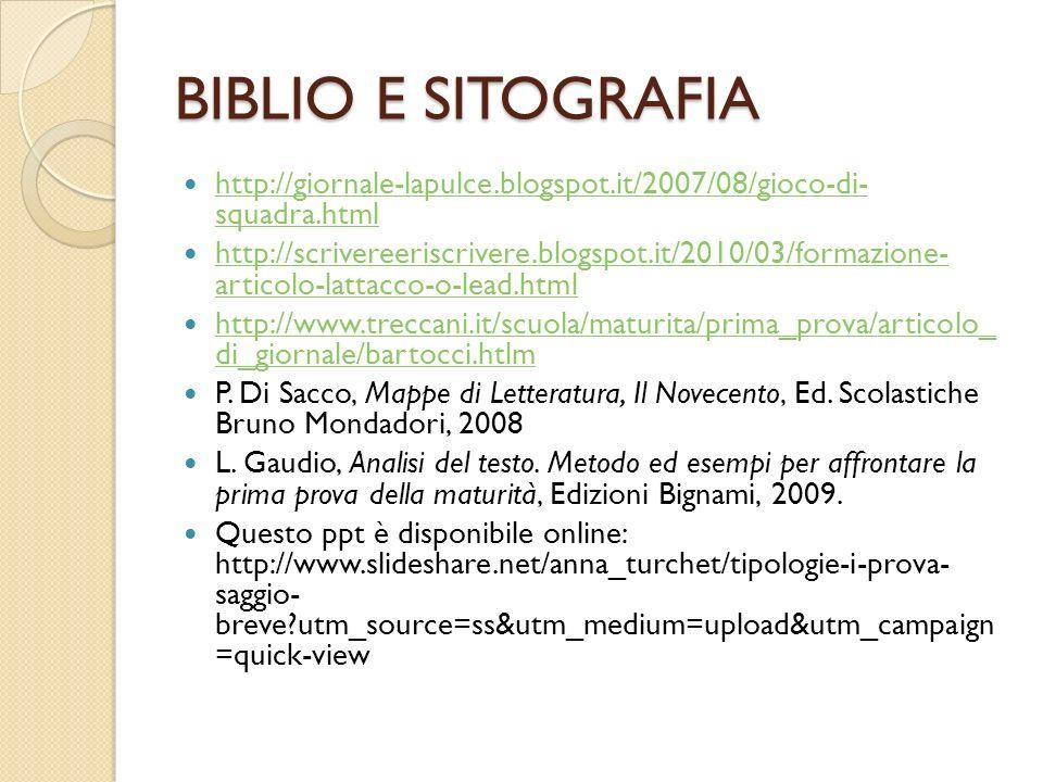BIBLIO E SITOGRAFIA http://giornale-lapulce.blogspot.it/2007/08/gioco-di- squadra.html http://giornale-lapulce.blogspot.it/2007/08/gioco-di- squadra.h