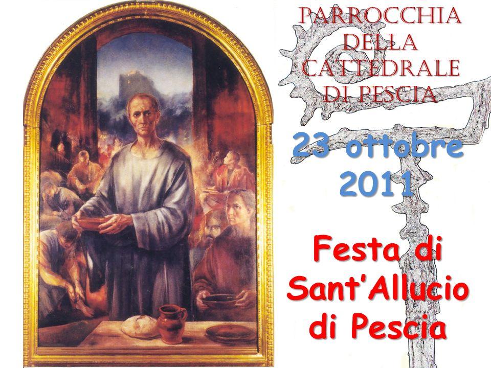 Festa di SantAllucio di Pescia 23 ottobre 2011 Parrocchia della CATTEDRALE di Pescia