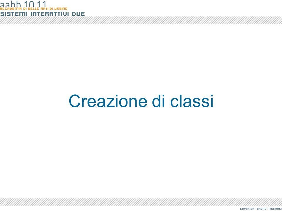 I pacchetti Il file di classe si chiamerà Bike.as e risiederà nella cartella classiProgetto\uno: D:\ProgettiFlash\Bicicletta\classiProgetto\uno\Bike.a s //package con nome package classiProgetto.uno{ public class Rosa {...