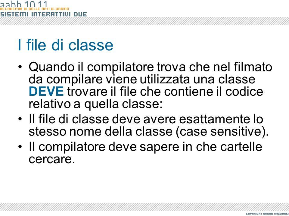 Provare una classe Per creare e usare una classe è necessario: –Definizione di una classe in un file di classe ActionScript esterno.
