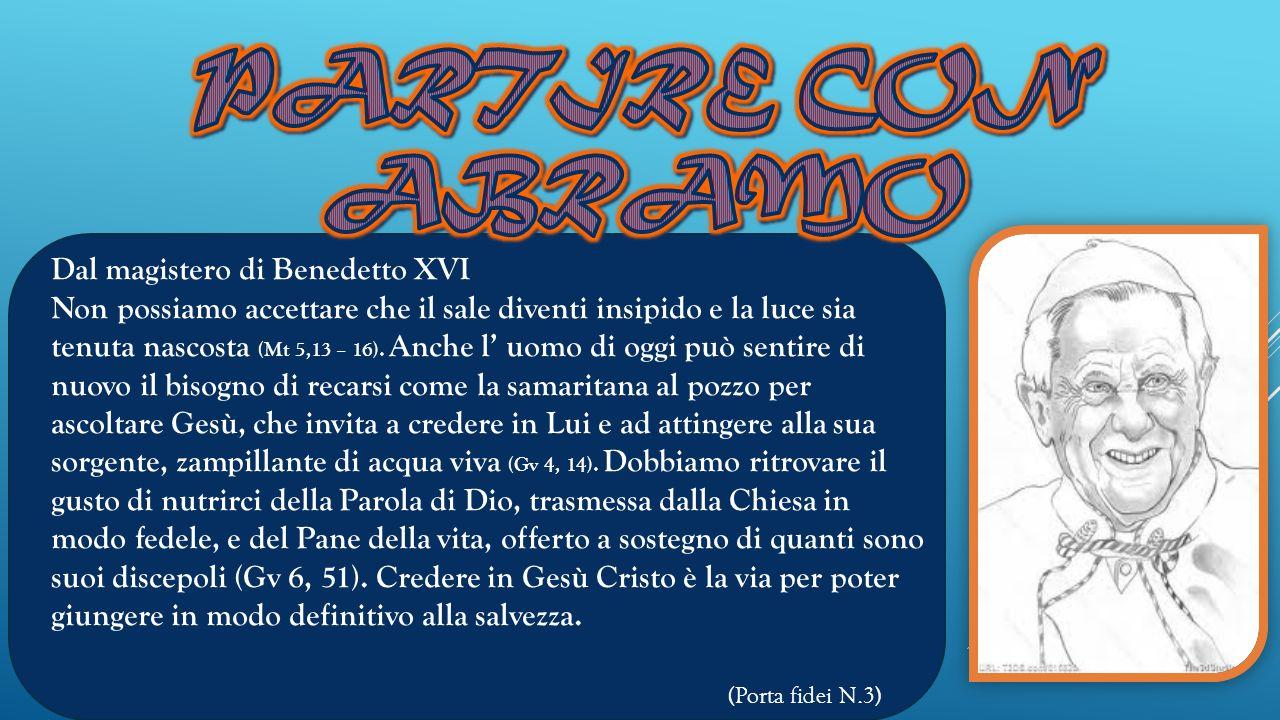 Dal magistero di Benedetto XVI Non possiamo accettare che il sale diventi insipido e la luce sia tenuta nascosta (Mt 5,13 – 16).
