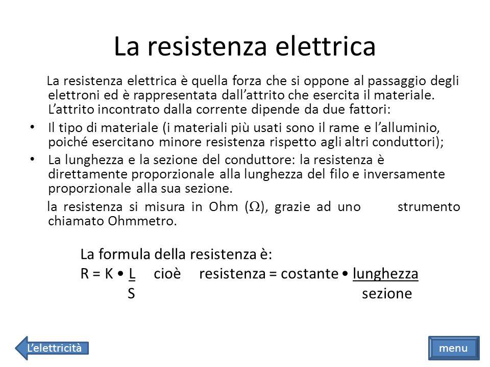 La potenza elettrica La potenza elettrica rappresenta il lavoro che svolge lelettricità in ununità di tempo.
