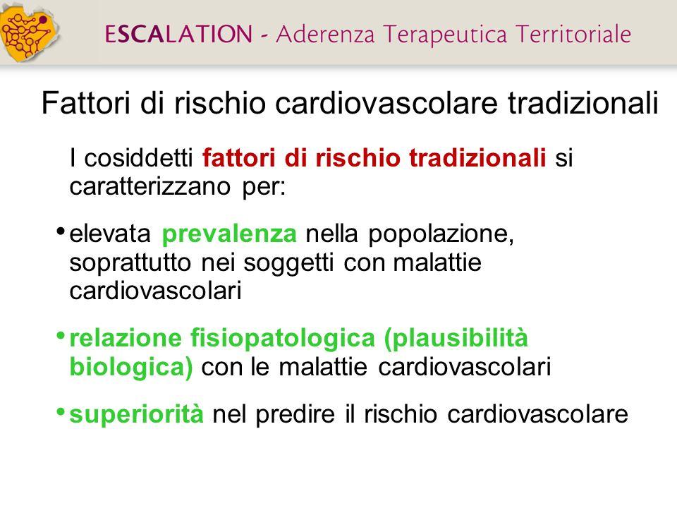 Fattori di rischio cardiovascolare tradizionali I cosiddetti fattori di rischio tradizionali si caratterizzano per: elevata prevalenza nella popolazio