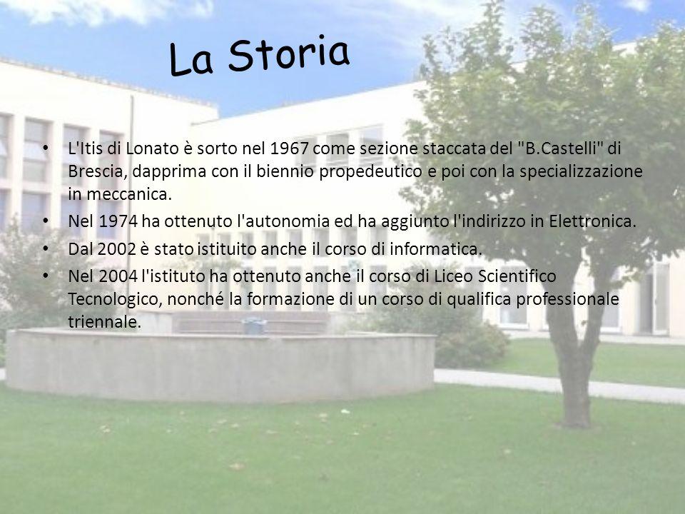 La Storia L Itis di Lonato è sorto nel 1967 come sezione staccata del B.Castelli di Brescia, dapprima con il biennio propedeutico e poi con la specializzazione in meccanica.