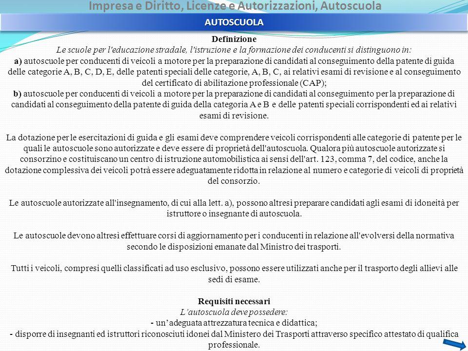 Impresa e Diritto, Licenze e Autorizzazioni, Autoscuola Definizione Le scuole per l'educazione stradale, l'istruzione e la formazione dei conducenti s