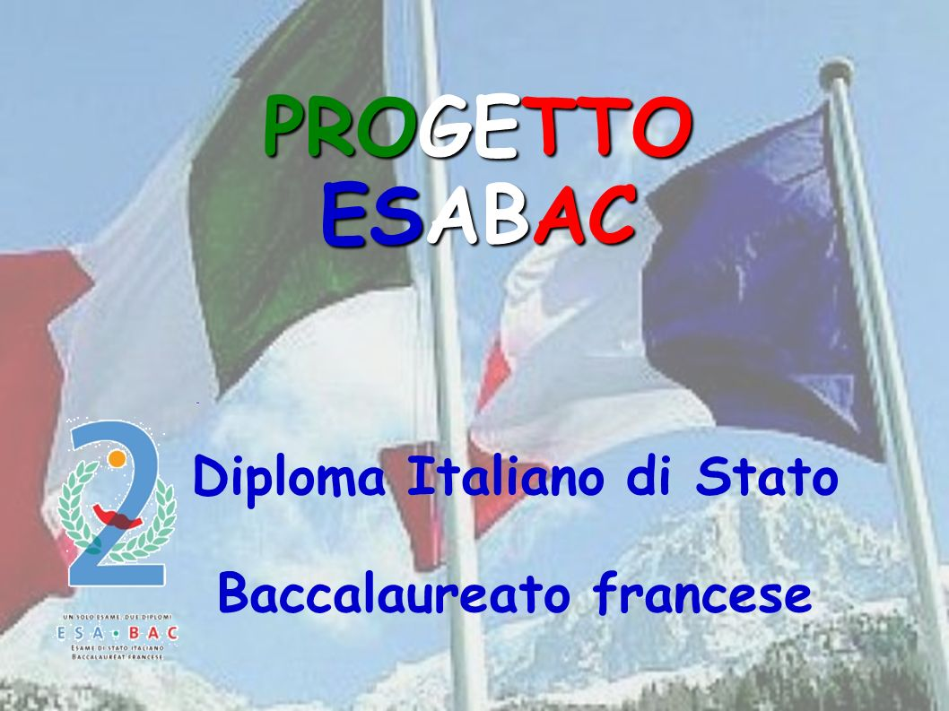 PROGETTO ESABAC Diploma Italiano di Stato Baccalaureato francese