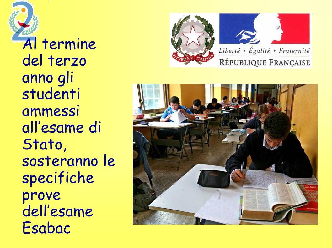 Al termine del terzo anno gli studenti ammessi allesame di Stato, sosteranno le specifiche prove dellesame Esabac