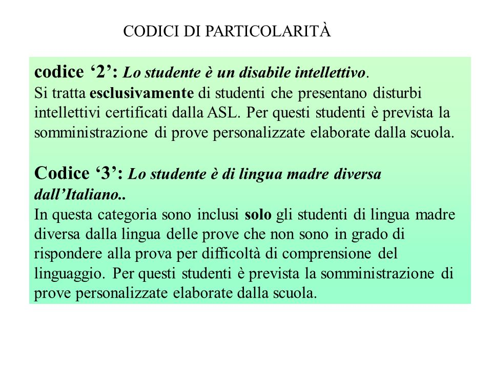 codice 2: Lo studente è un disabile intellettivo.