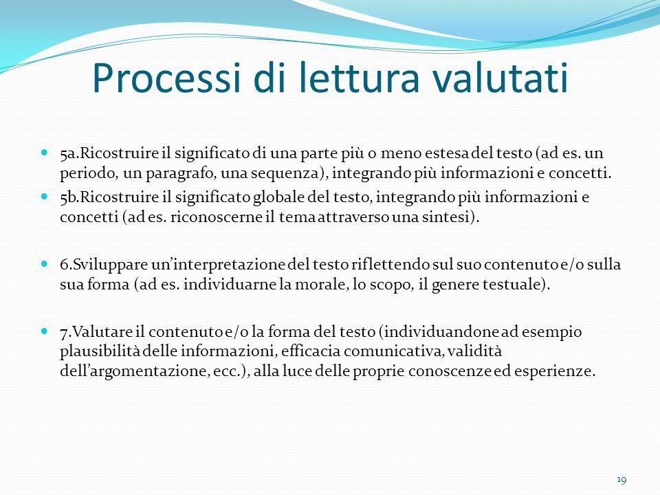 Processi di lettura valutati 5a.Ricostruire il significato di una parte più o meno estesa del testo (ad es.