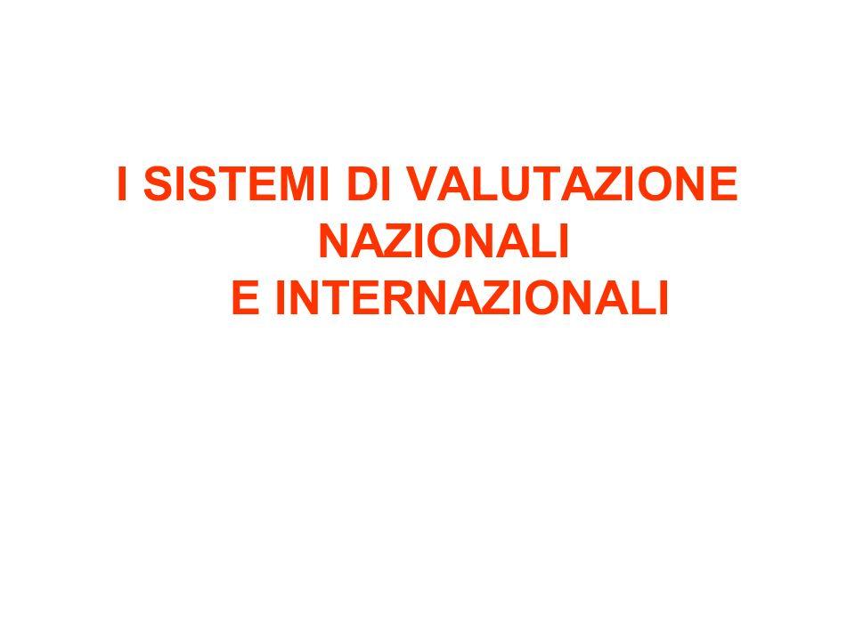 I SISTEMI DI VALUTAZIONE NAZIONALI E INTERNAZIONALI