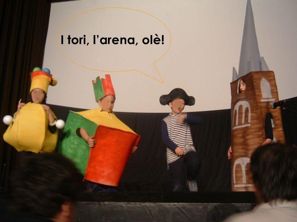 I tori, larena, olè!