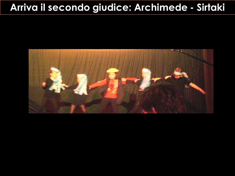 Arriva il secondo giudice: Archimede - Sirtaki