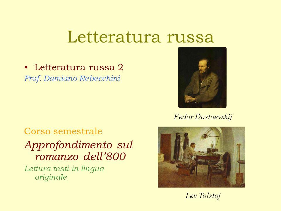 Letteratura russa Letteratura russa 2 Prof.