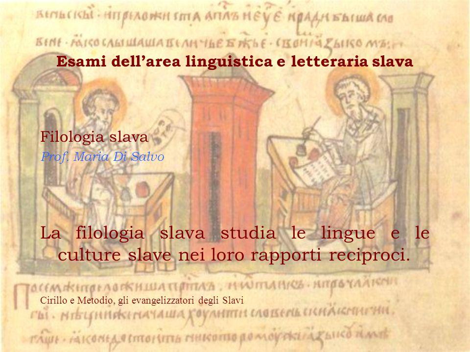 Esami dellarea linguistica e letteraria slava Filologia slava Prof.