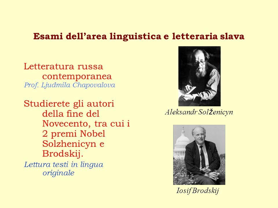Esami dellarea linguistica e letteraria slava Letteratura russa contemporanea Prof.