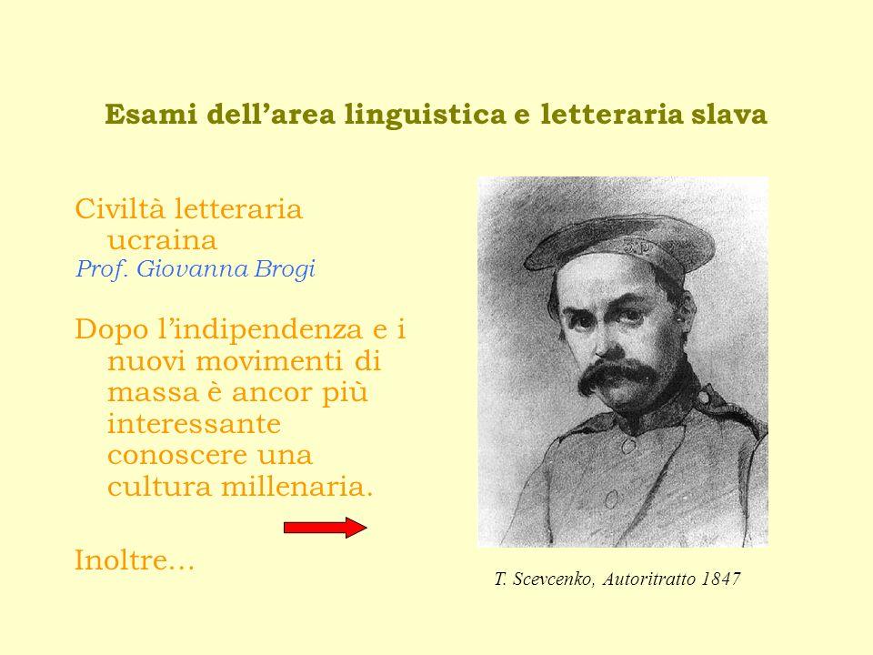 Esami dellarea linguistica e letteraria slava Civiltà letteraria ucraina Prof.