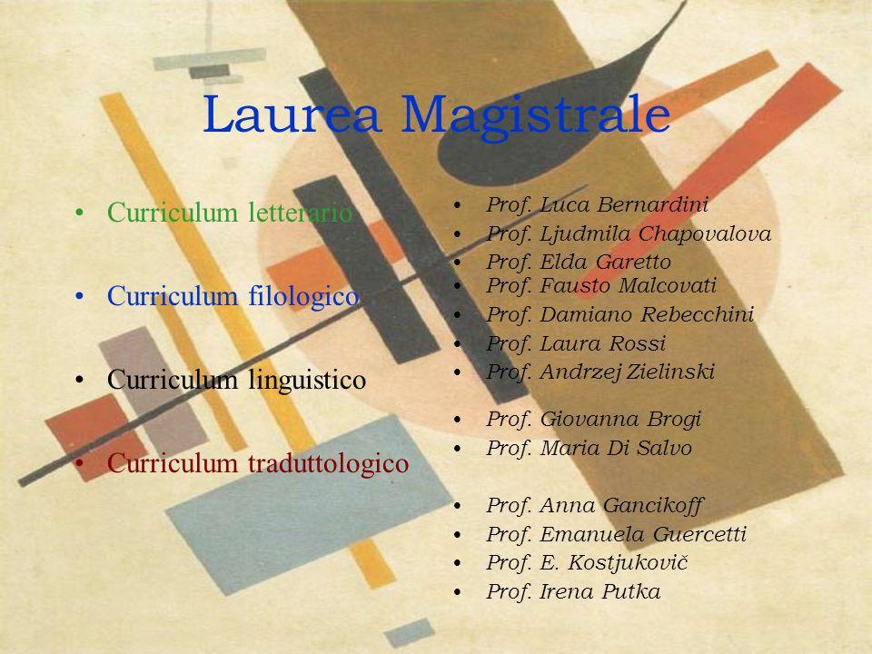 Laurea Magistrale Curriculum letterario Curriculum filologico Curriculum linguistico Curriculum traduttologico Prof.