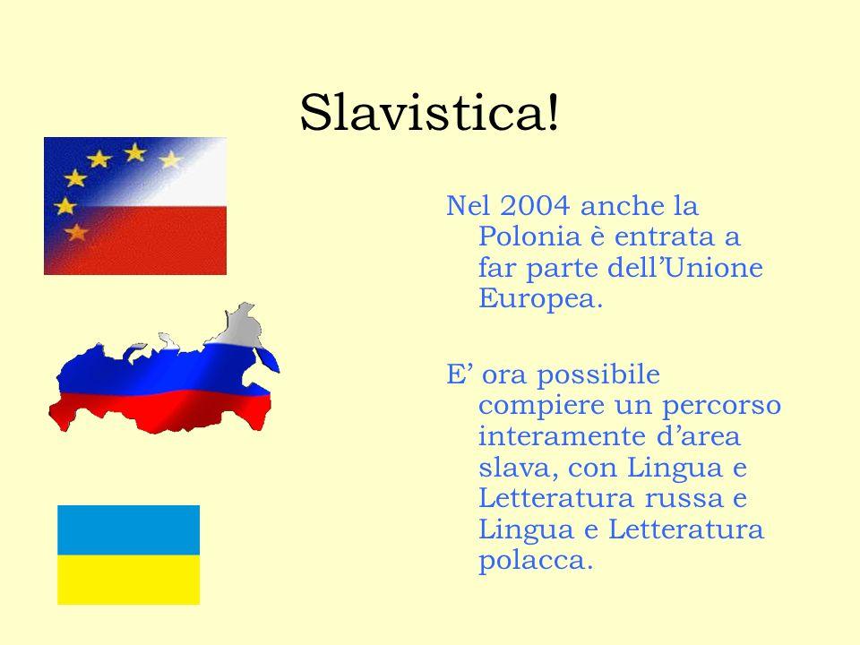 Slavistica.Nel 2004 anche la Polonia è entrata a far parte dellUnione Europea.