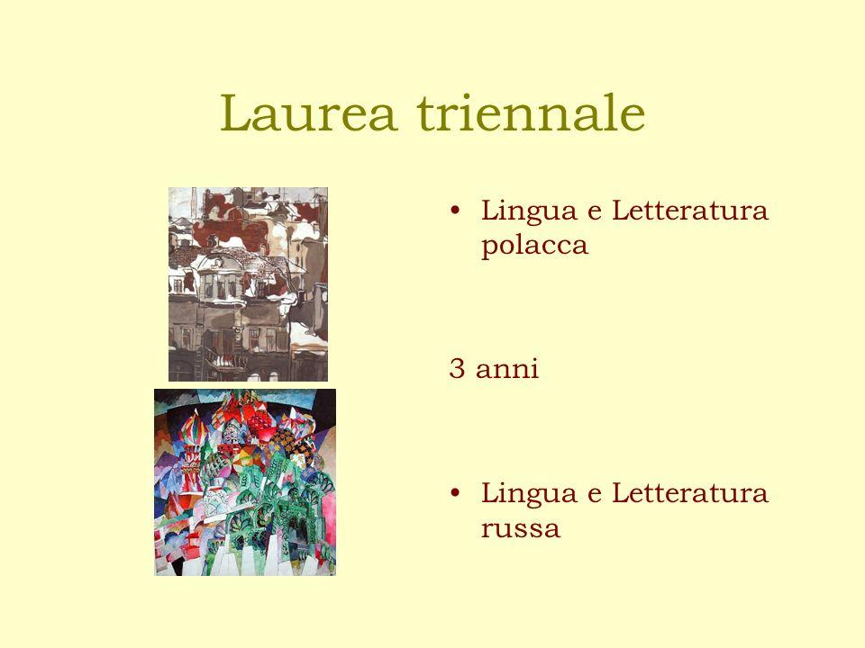 Laurea triennale Lingua e Letteratura polacca 3 anni Lingua e Letteratura russa