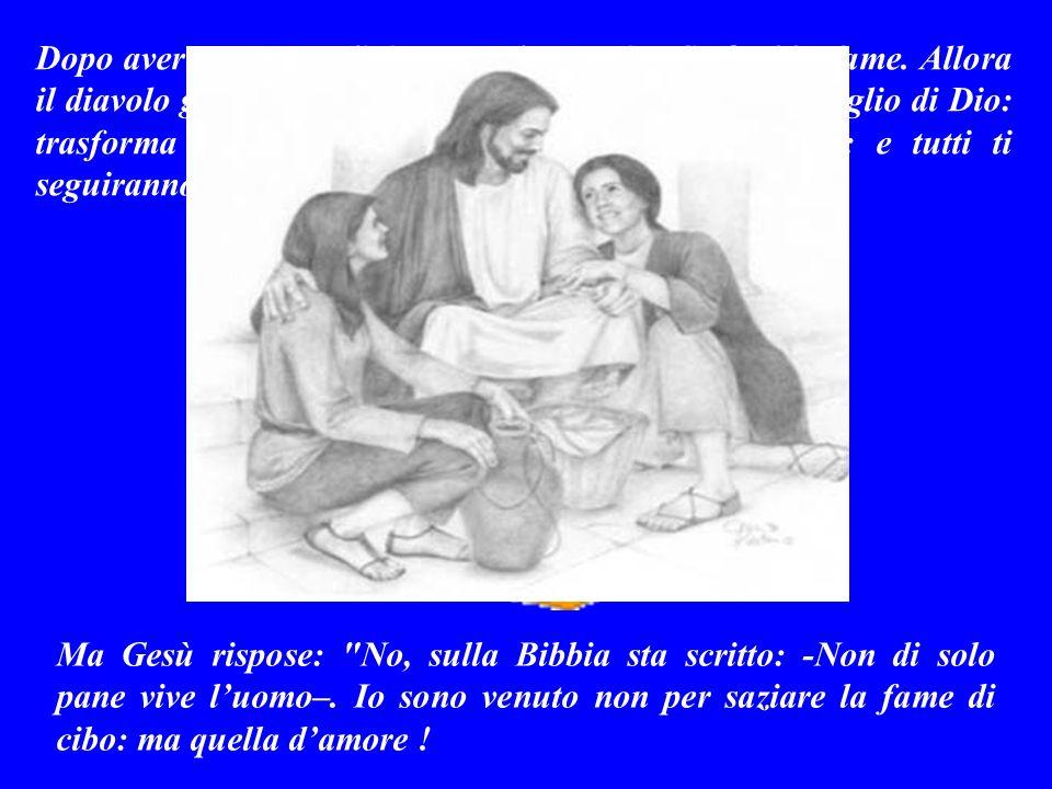 VANGELO (Luca 4,1-13) Quando Gesù fu battezzato nel fiume Giordano, una voce dal cielo esclamò: Questo è mio Figlio!.