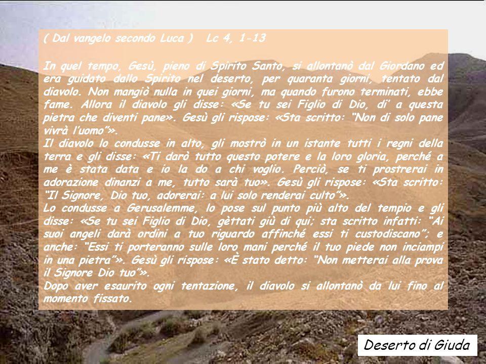 ACLAMAZIONE Mt 4, 4b Non di solo pane vivrà luomo, ma di ogni parola che esce dalla bocca di Dio.
